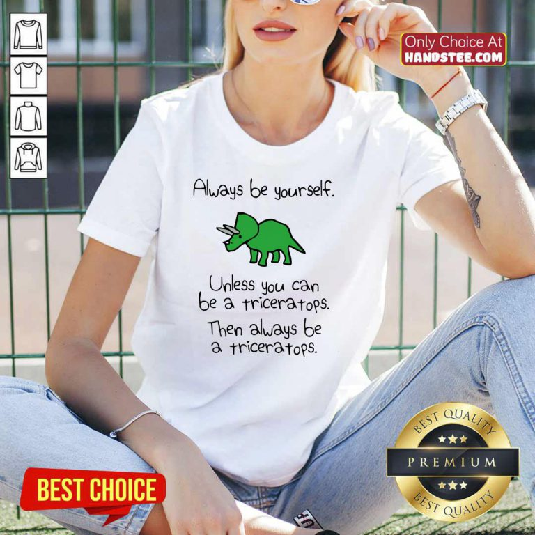 Triceratops Always Be Yourself V-neck