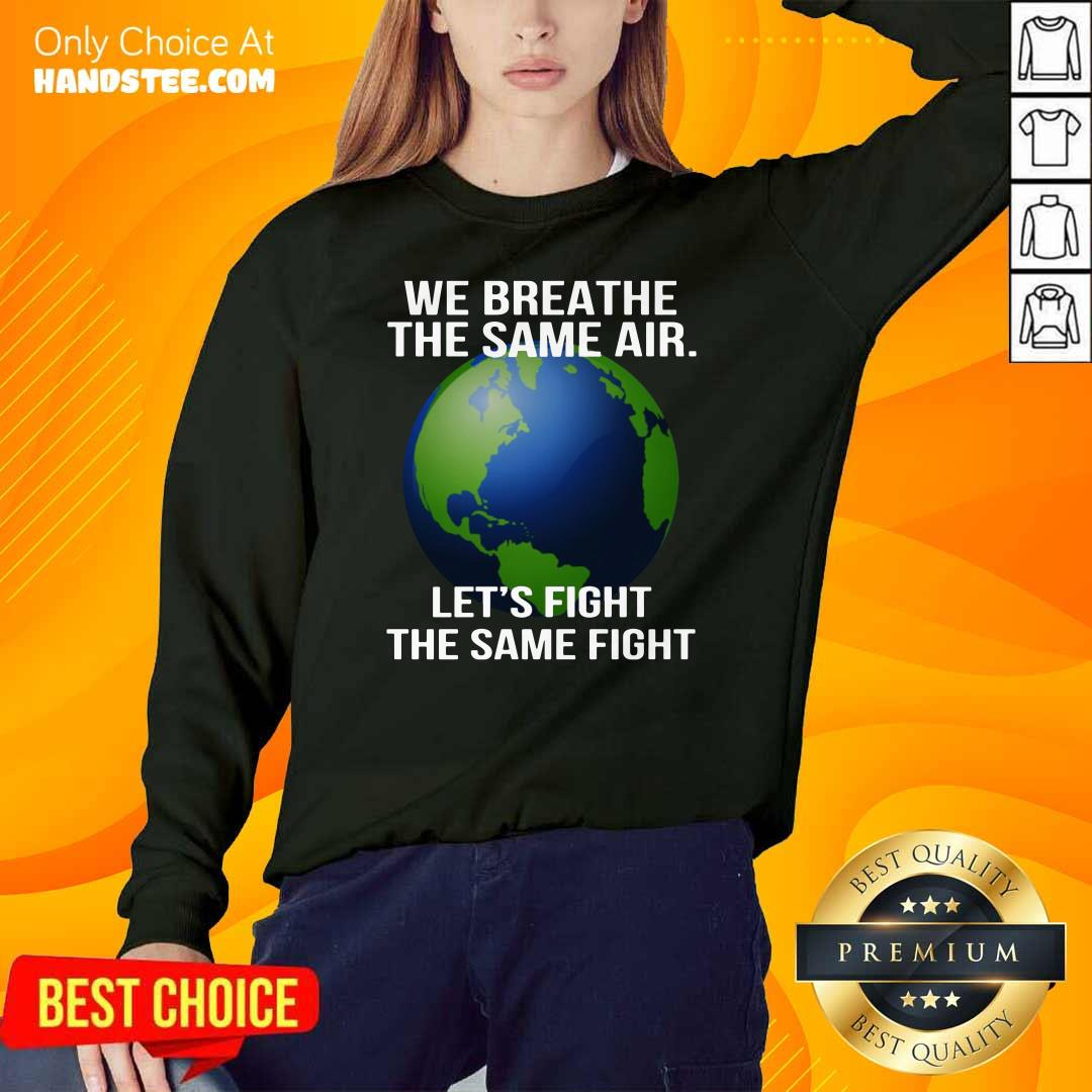 We Breathe The Same Air Let's Fight Sweater