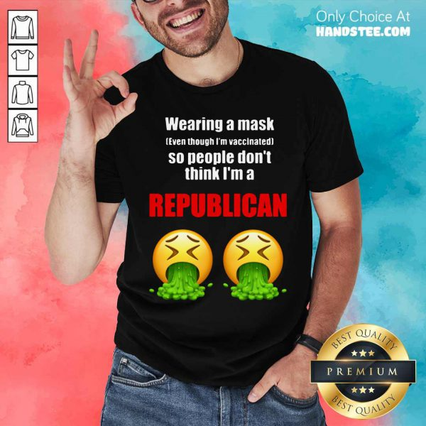 Wearing A Mask So People Don't Think I'm A Republican Shirt