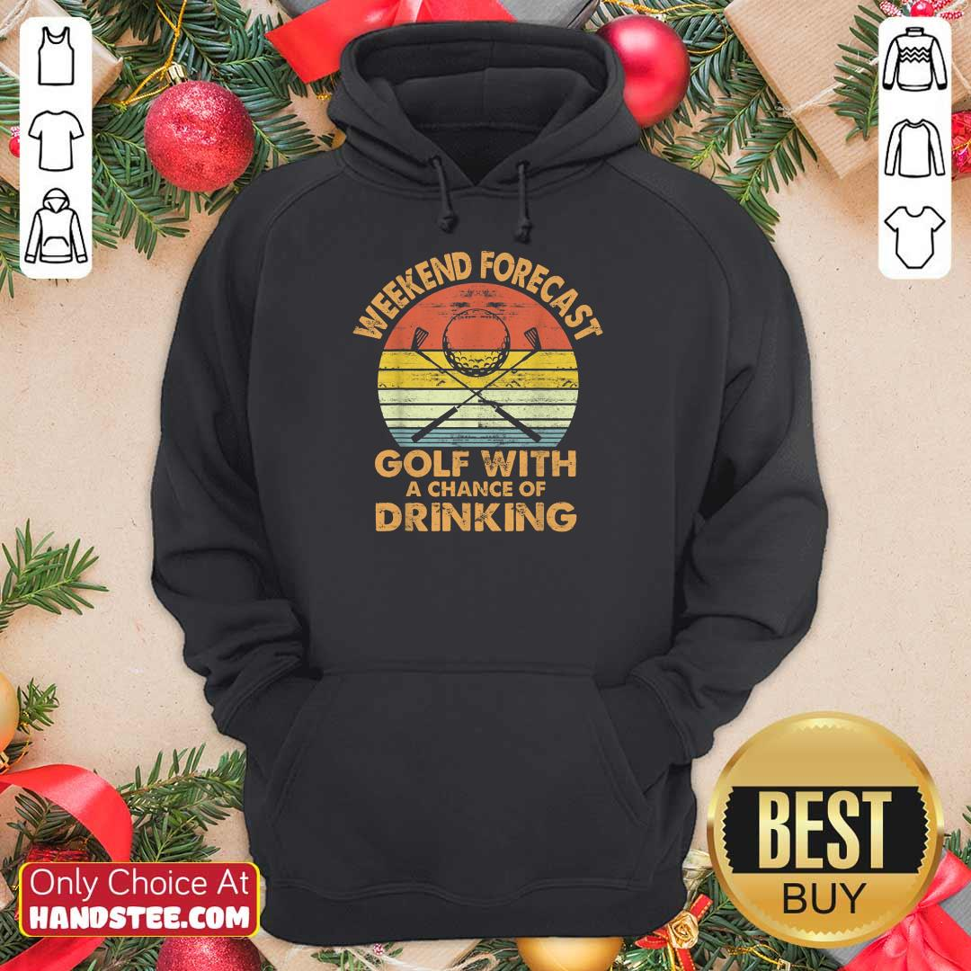 Weekend Forecast Golf With Drinking Hoodie