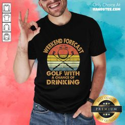 Weekend Forecast Golf With Drinking Shirt
