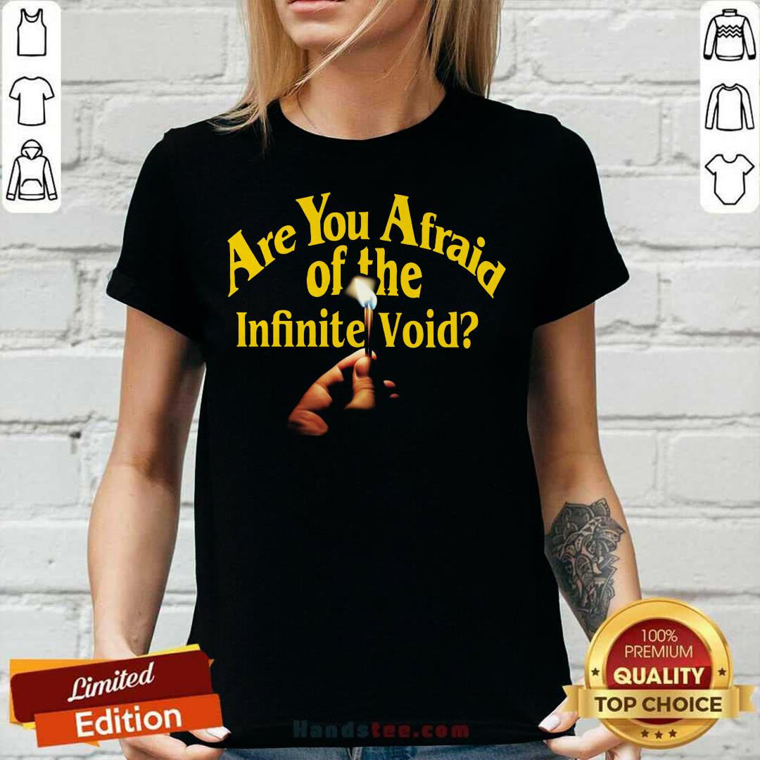 Are You Afraid Of The Infinite Void V-neck