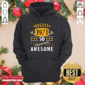 August 1971 50 Years Of Being Awesome Hoodie