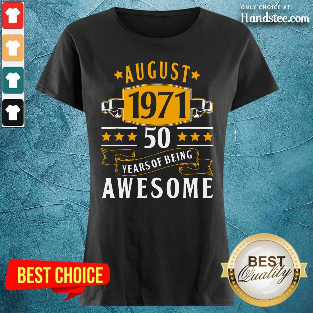 August 1971 50 Years Of Being Awesome Ladies Tee