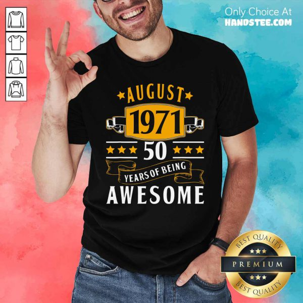 August 1971 50 Years Of Being Awesome Shirt