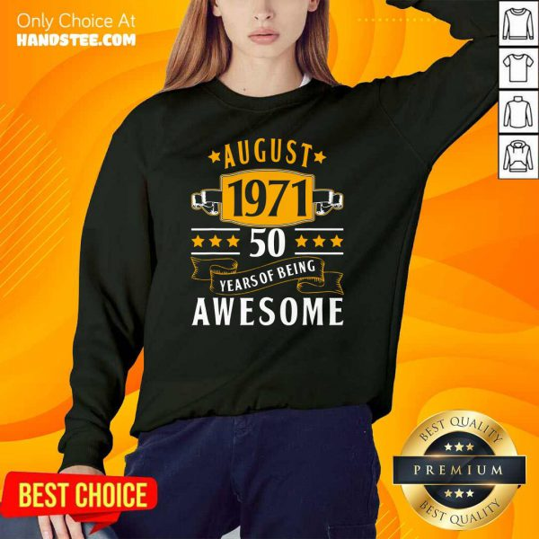 August 1971 50 Years Of Being Awesome Sweater