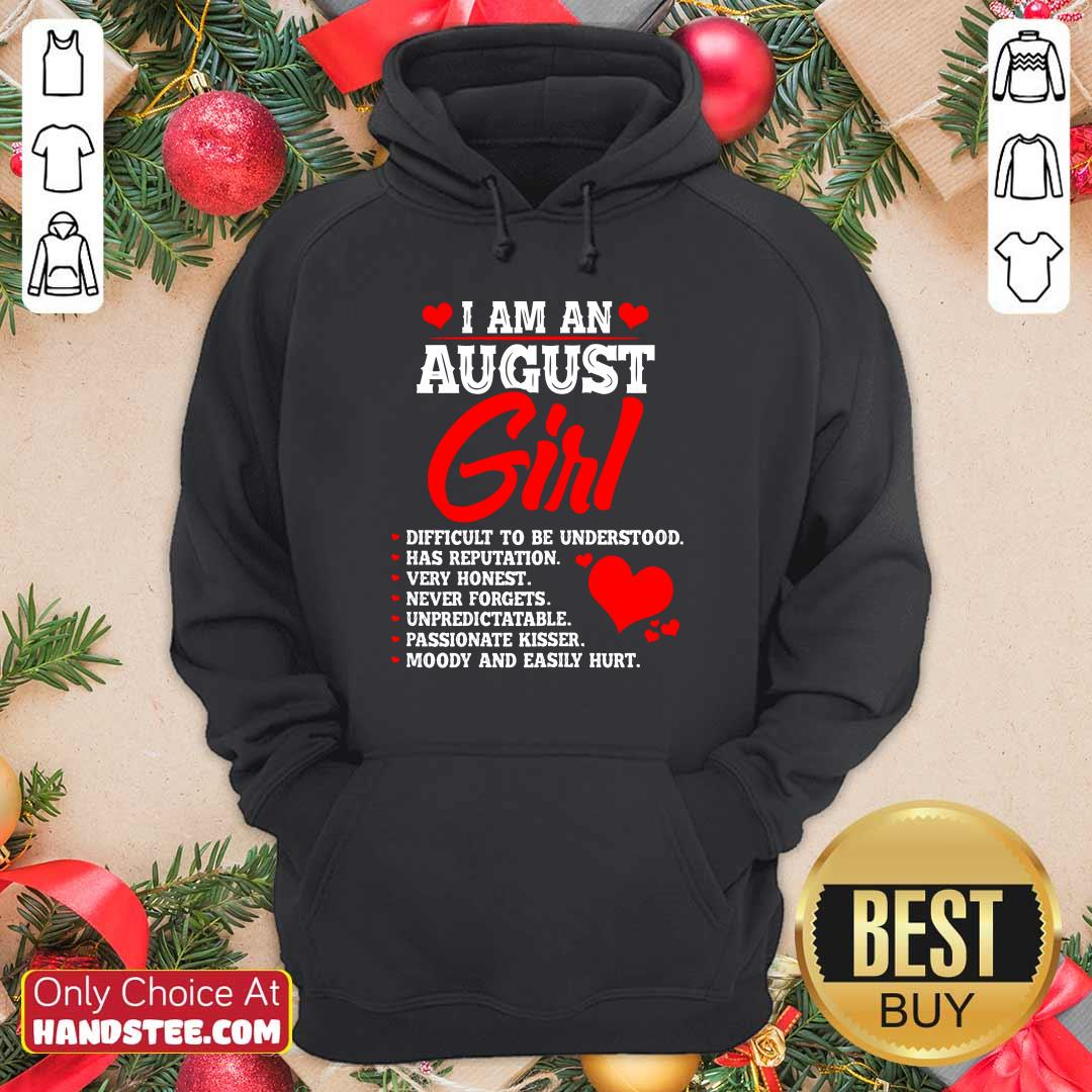 Cool Anniversary Or Birthday I Am An August Girl Hoodie
