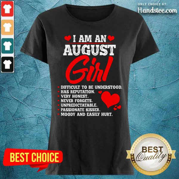 Cool Anniversary Or Birthday I Am An August Girl Ladies Tee