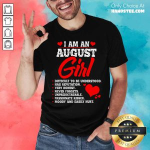 Cool Anniversary Or Birthday I Am An August Girl Shirt