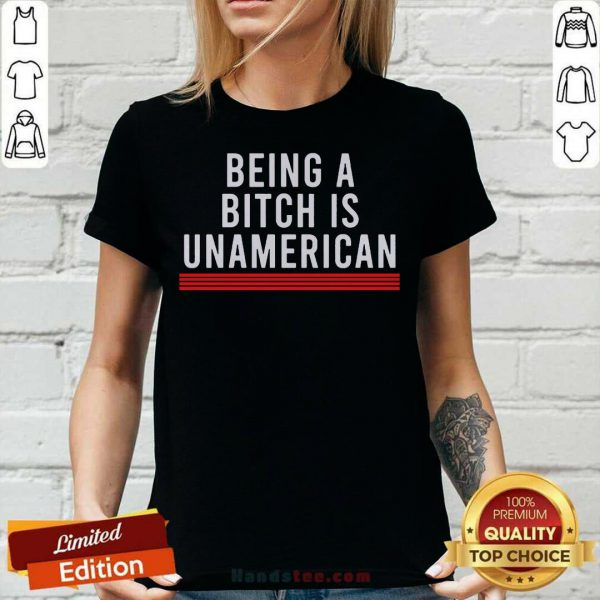 Hot Being A Bitch Is UnAmerican V-neck
