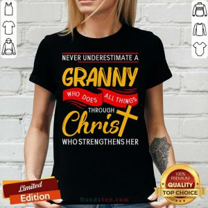 Never Underestimate A Granny Who Does All Things Through Christ Who Strengthens Her V-neck