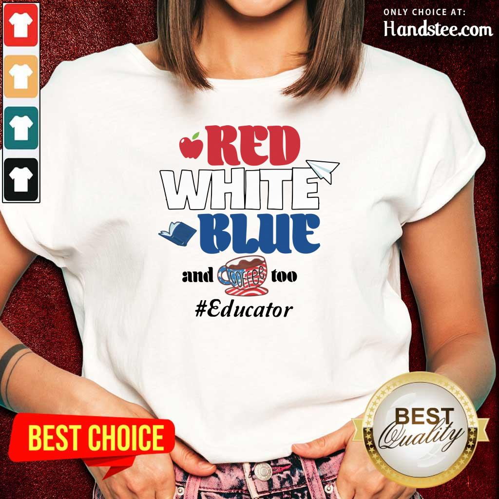 Red White Blue And Coffee Too Educator Ladies Tee