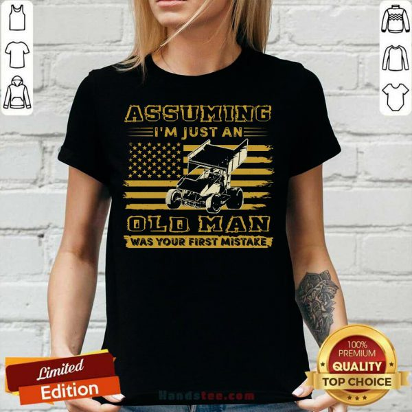 Sprint Car Assuming I'm Just An Old Man Was Your First Mistake American Flag V-neck
