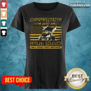 Sprint Car Assuming I'm Just An Old Man Was Your First Mistake American Flag Ladies Tee