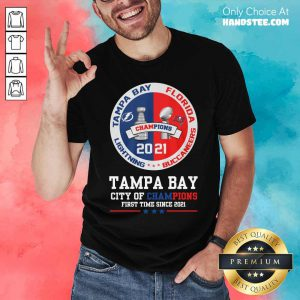 Tampa Bay City Of Champions First Time Since 2021 Shirt