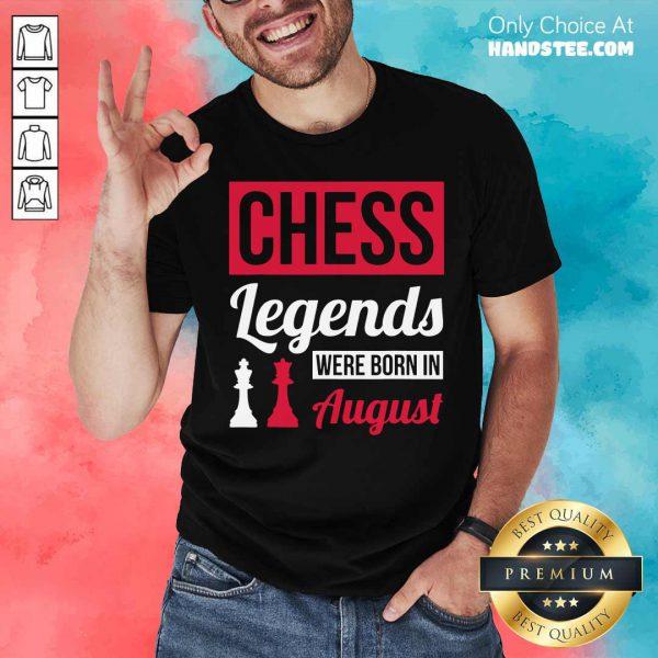 Top Chess Legends Were Born In August Birthday Shirt
