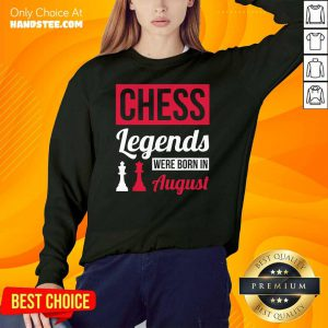 Top Chess Legends Were Born In August Birthday Sweater
