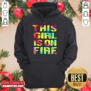 Top This Girl Is On Fire Hoodie