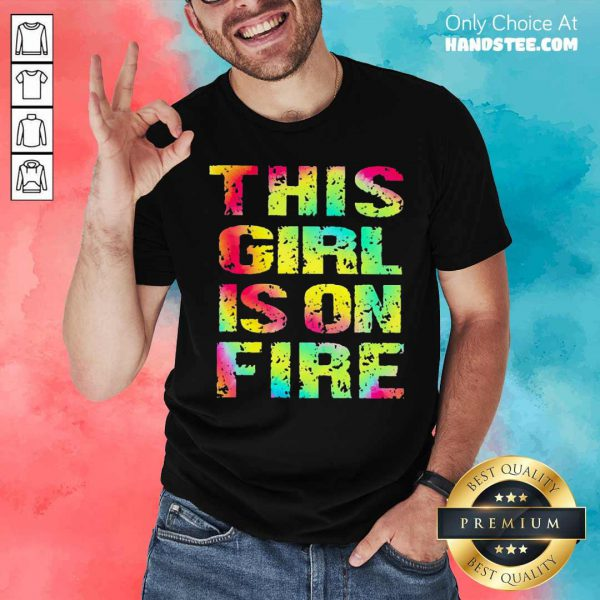 Top This Girl Is On Fire Shirt