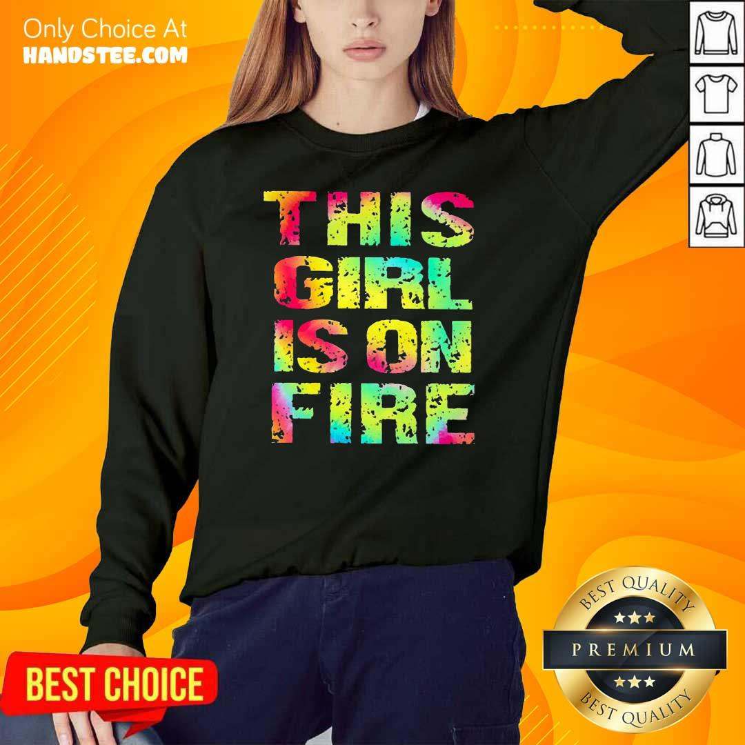 Top This Girl Is On Fire Sweater