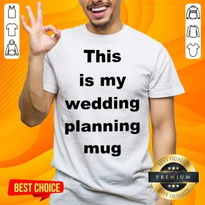 Top This Is My Wedding Planning Shirt