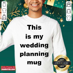Top This Is My Wedding Planning Sweater